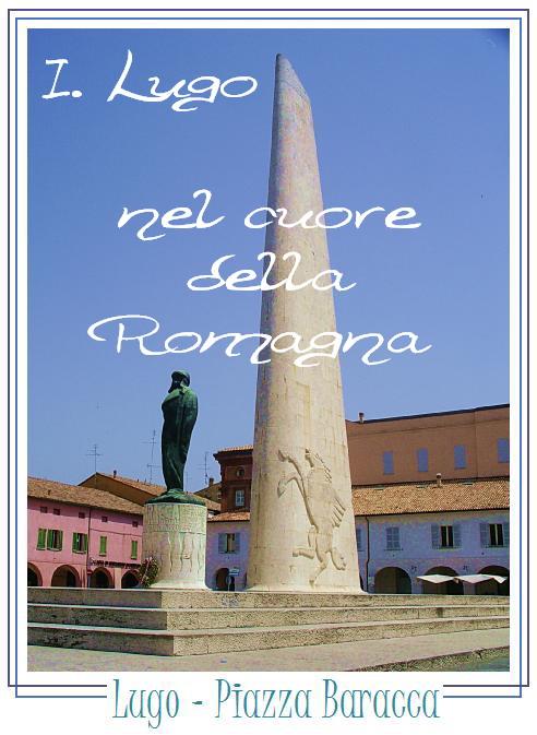 Lugo - Piazza Baracca - testo